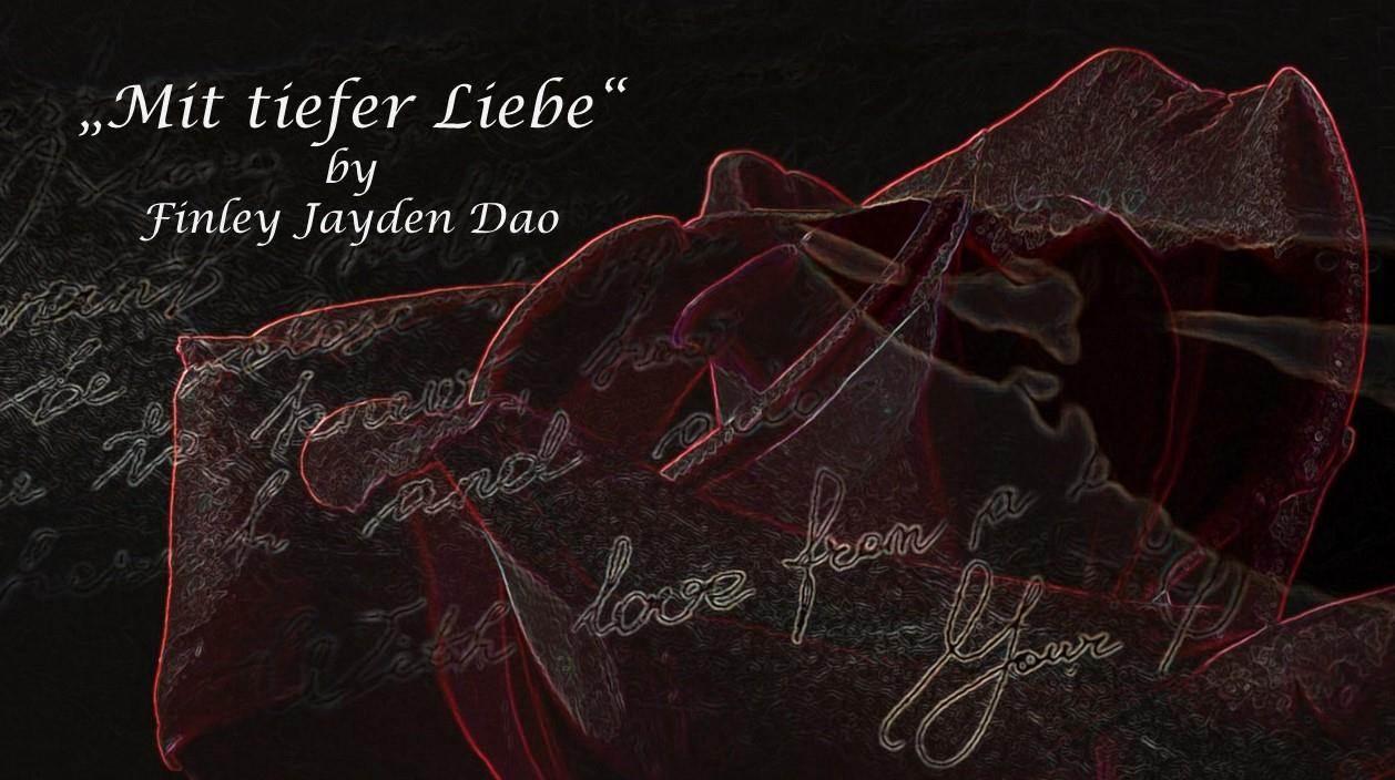 Mit tiefer Liebe by Finley Jayden Dao